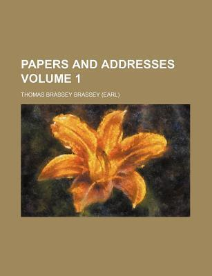 Papers and Addresses Volume 1