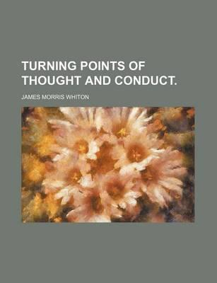 Turning Points of Thought and Conduct