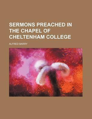 Sermons Preached in the Chapel of Cheltenham College