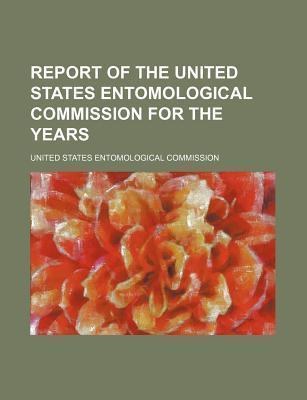 Report of the United States Entomological Commission for the Years