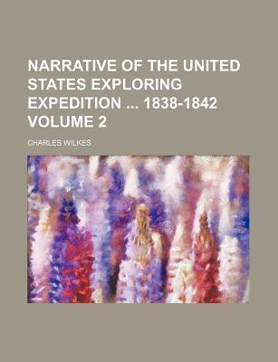 Narrative of the United States Exploring Expedition 1838-1842 Volume 2