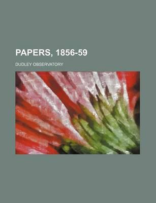 Papers, 1856-59