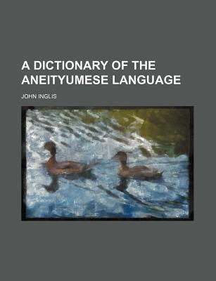 A Dictionary of the Aneityumese Language