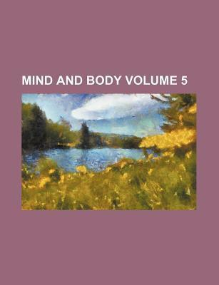 Mind and Body Volume 5