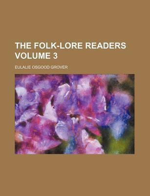 The Folk-Lore Readers Volume 3