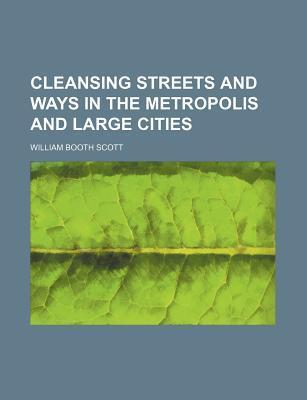 Cleansing Streets and Ways in the Metropolis and Large Cities