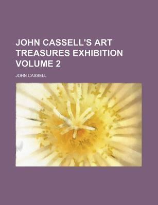 John Cassell's Art Treasures Exhibition Volume 2