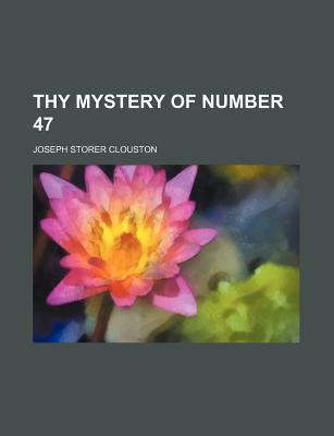 Thy Mystery of Number 47