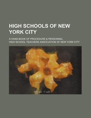 High Schools of New York City; A Hand-Book of Procedure & Personnel