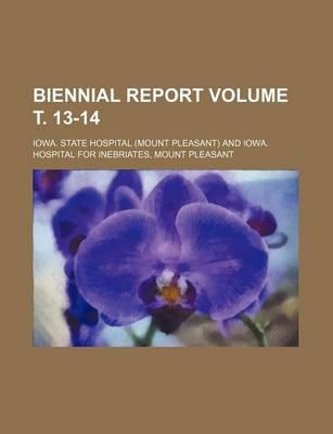 Biennial Report Volume . 13-14
