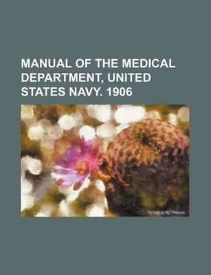 Manual of the Medical Department, United States Navy. 1906