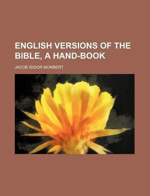 English Versions of the Bible, a Hand-Book