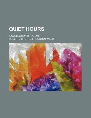 Quiet Hours; A Collection of Poems
