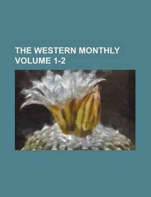 The Western Monthly Volume 1-2