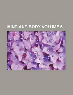 Mind and Body Volume 6