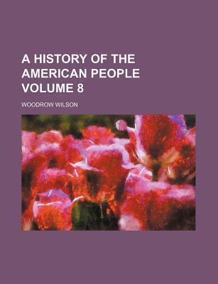 A History of the American People Volume 8