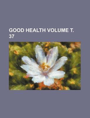 Good Health Volume . 37