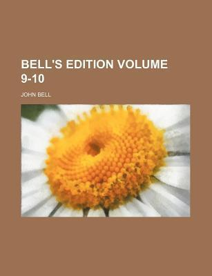Bell's Edition Volume 9-10