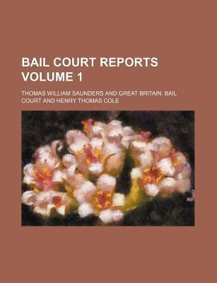 Bail Court Reports Volume 1