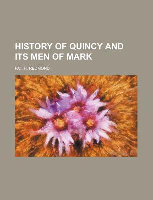History of Quincy and Its Men of Mark