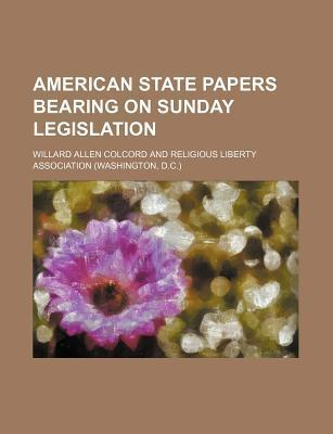 American State Papers Bearing on Sunday Legislation