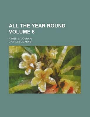 All the Year Round; A Weekly Journal Volume 6