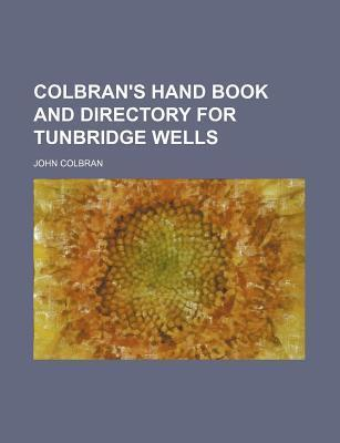 Colbran's Hand Book and Directory for Tunbridge Wells