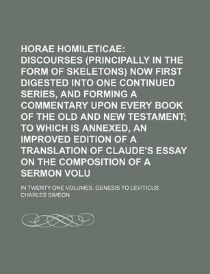 Horae Homileticae; Or Discourses (Principally in the Form of Skeletons) Now First Digested Into One Continued Series, and Forming a Commentary Upon Every Book of the Old and New Testament to Which Is Annexed, an Improved Edition Volume 1