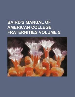Baird's Manual of American College Fraternities Volume 5
