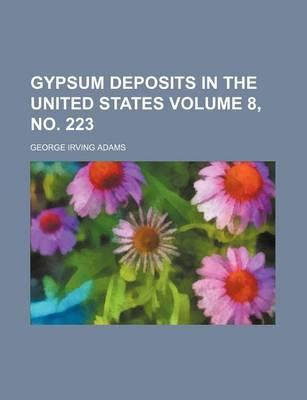 Gypsum Deposits in the United States Volume 8, No. 223