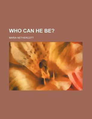 Who Can He Be?