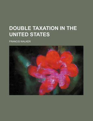 Double Taxation in the United States