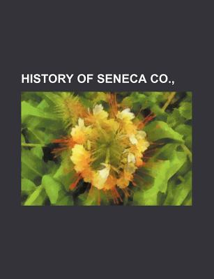 History of Seneca Co.,