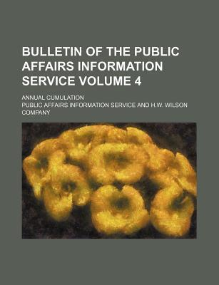 Bulletin of the Public Affairs Information Service; Annual Cumulation Volume 4