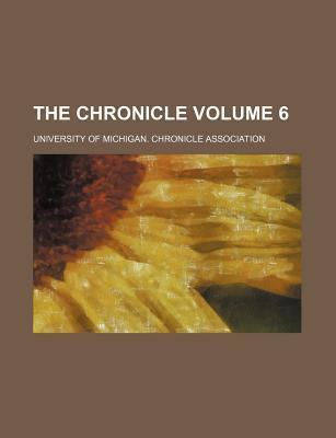 The Chronicle Volume 6