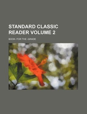 Standard Classic Reader; Book- For the -Grade Volume 2