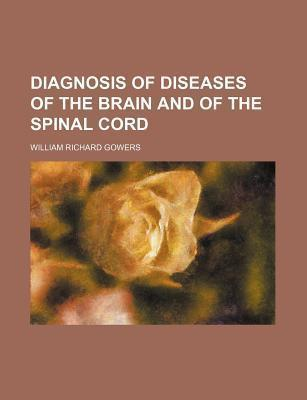 Diagnosis of Diseases of the Brain and of the Spinal Cord