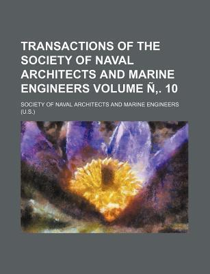 Transactions of the Society of Naval Architects and Marine Engineers Volume N . 10