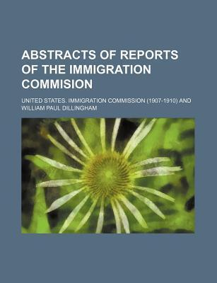 Abstracts of Reports of the Immigration Commision