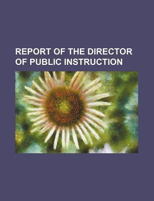 Report of the Director of Public Instruction