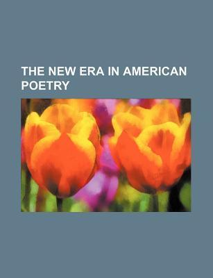 The New Era in American Poetry