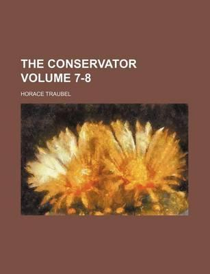 The Conservator Volume 7-8