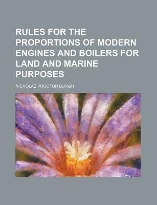 Rules for the Proportions of Modern Engines and Boilers for Land and Marine Purposes