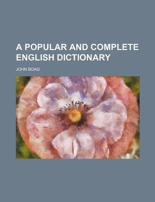 A Popular and Complete English Dictionary