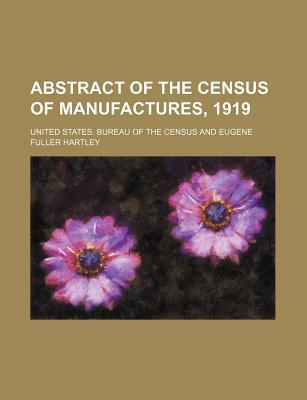 Abstract of the Census of Manufactures, 1919