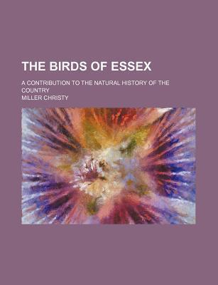 The Birds of Essex; A Contribution to the Natural History of the Country
