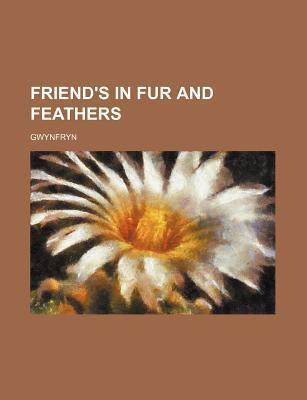 Friend's in Fur and Feathers