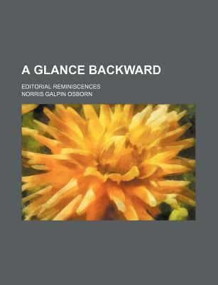 A Glance Backward; Editorial Reminiscences