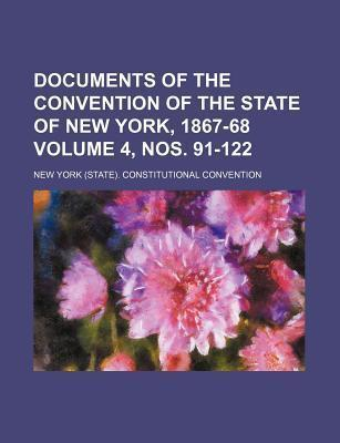 Documents of the Convention of the State of New York, 1867-68 Volume 4, Nos. 91-122
