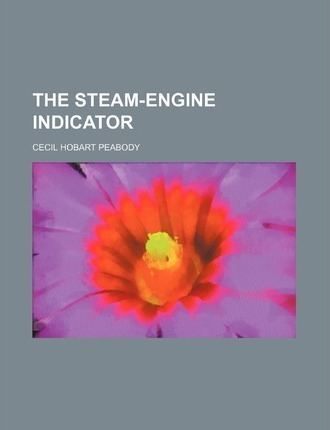 The Steam-Engine Indicator